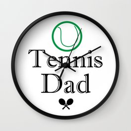 Tennis Dad Fathers Day Gift Love Tennis Wall Clock