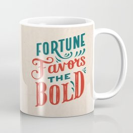 Fortune favors the bold Inspirational Short Quote Coffee Mug
