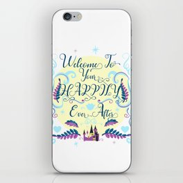 Welcome To Your Happily Ever After iPhone Skin