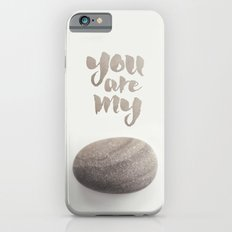 You Are My Rock Slim Case iPhone 6s