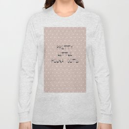 Pretty Little Polka Dots ~ ~ poster ~ typography ~ illistration Long Sleeve T-shirt