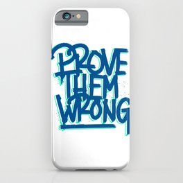 Prove them wrong t-shirt | motivational clothing | inspirational quote iPhone Case