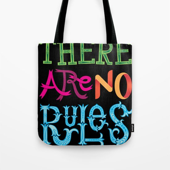 There are no Rules Tote Bag