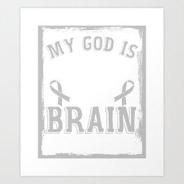 Brain Tumor Awareness Gift My God Is Stronger Than Brain Tumor Brain Surgery Art Print