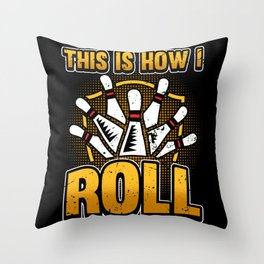 Funny Bowling Bowler Skittle Strike Saying Gift Throw Pillow