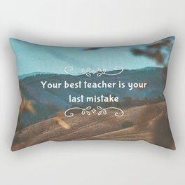 Your best teacher is your last mistake Rectangular Pillow
