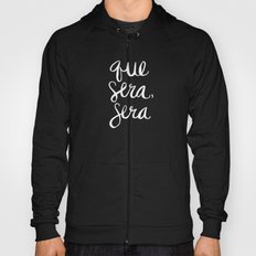 Whatever Will Be, Will Be – White Ink Hoody