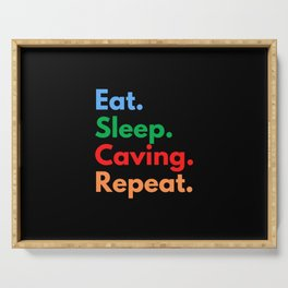 Eat. Sleep. Caving. Repeat. Serving Tray