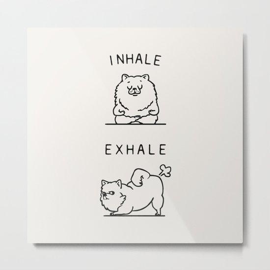 Inhale Exhale Pomeranian Metal Print