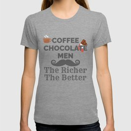 Coffee Lover Coffee Chocolate Men The Richer The Better Gift T-shirt