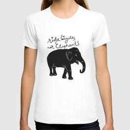 Ride bicycles not elephants. Black text T-shirt