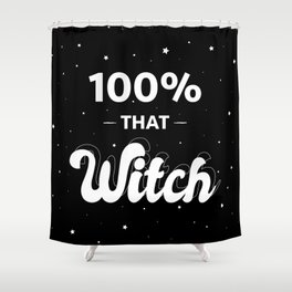 100% that witch Shower Curtain