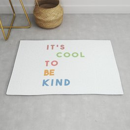 It's Cool To Be Kind Rug