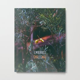 Nature Inspired - Embrace Challenge and Change Metal Print