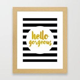 Hello Gorgeous 02 Framed Art Print