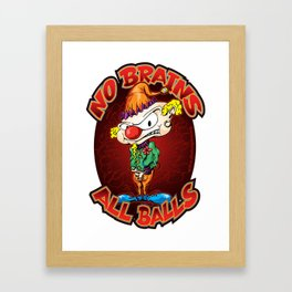 No Brains, All Balls Framed Art Print