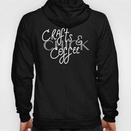 Crafts & Coffee Chick Hoody