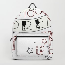 Lettering quote If you can dream it you can do it Backpack