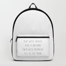 Play With Fairies Funny Quote Backpack