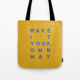 Make It Your Own Way Tote Bag