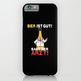 Beer beer is good, the doctor says iPhone Case