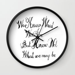 shakespeare quote Wall Clock