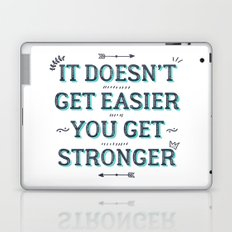 You Get Stronger Inspirational Quote Laptop & iPad Skin