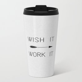 Wish It Work It Travel Mug