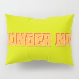 Younger Now Pillow Sham
