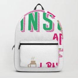Diabetics product I i Run On Insulin and Coffee Gift Backpack