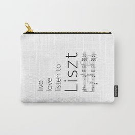Live, love, listen to Liszt Carry-All Pouch