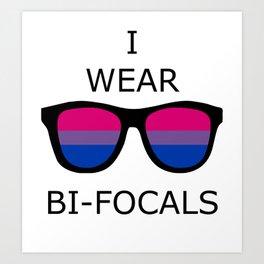 I Wear Bi-Focals Art Print