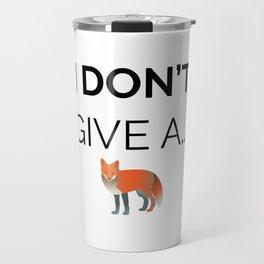 Don't Give a Fox Travel Mug