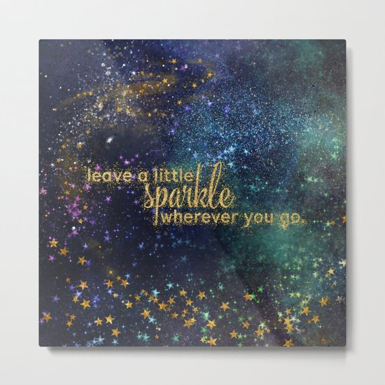 Leave a little sparkle wherever you go - gold glitter Typography on dark space backround Metal Print