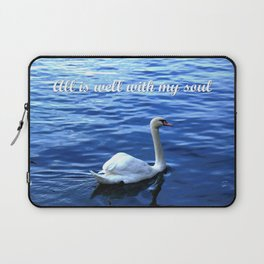 All is well with my soul Laptop Sleeve