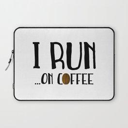I Run ... On Coffee Laptop Sleeve