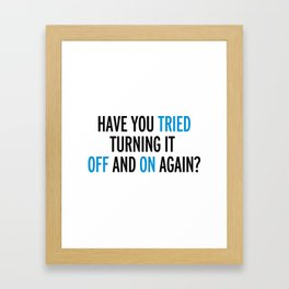 Off And On Again Funny Quote Framed Art Print