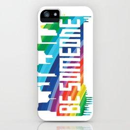 Be Someone - HTX - Rainbow iPhone Case