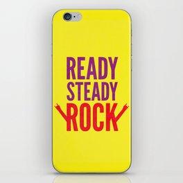 Ready Steady Rock. iPhone Skin