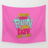 chuck Wall Tapestries featuring Change is Going to Ruin Your Life (Over & Over) by Chris Piascik