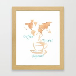 Coffee, Travel, Repeat Framed Art Print