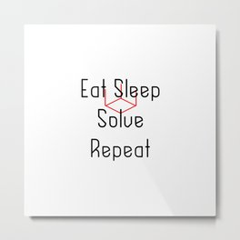 Eat Sleep Solve Cube Repeat Speed Cubing Metal Print