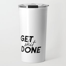 Get Shit Done, Typography Poster, Printable Art, Office Decor, Motivational Poster Travel Mug