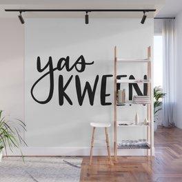 Yas Kween Wall Mural
