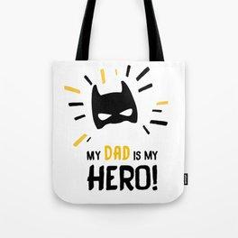 My Dad is my Hero! Tote Bag