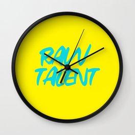 RAW TALENT by Kimberly J Graphics Wall Clock