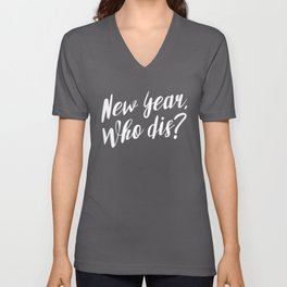 New Year, Who Dis? Unisex V-Neck