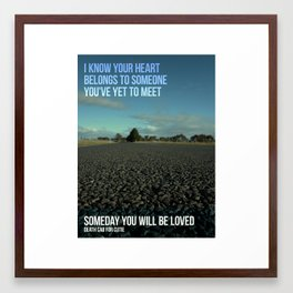 Someday you will be loved Framed Art Print