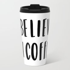 I believe in coffee - typography Travel Mug