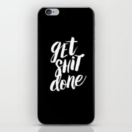 Get Shit Done black and white modern typographic quote poster canvas wall art home decor iPhone Skin